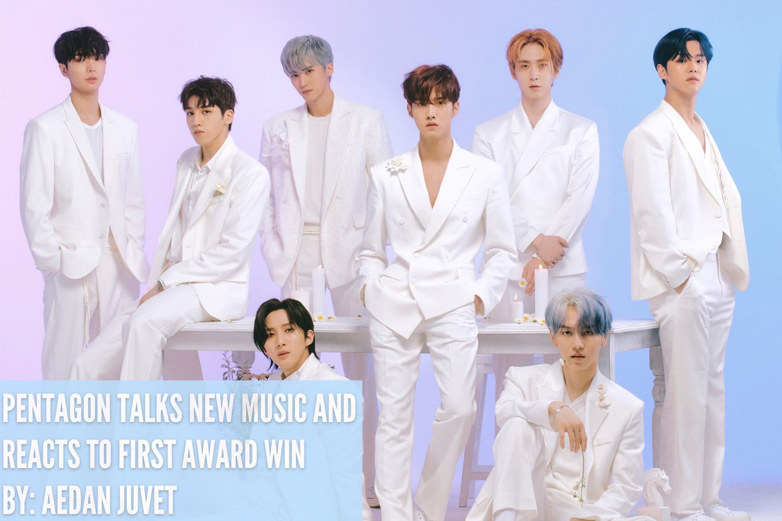(INTERVIEW) PENTAGON Talks New Music and Reacts to Their First Award Win